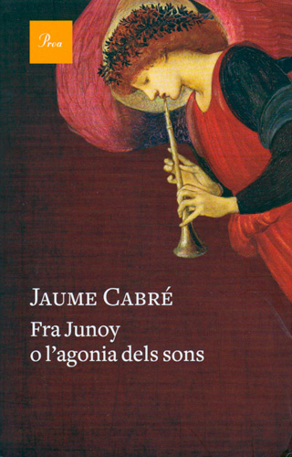 Fra Junoy o l'agonia dels sons (Fra Junoy or the agony of sounds)